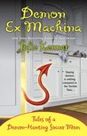Demon Ex Machina (Demon-Hunting Soccer Mom, #5)