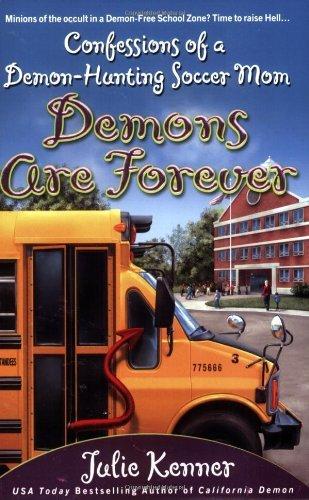 Demons Are Forever (Demon-Hunting Soccer Mom, #3)