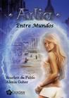 Arlia. Entre Mundos by Scarlett de Pablo