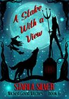 A Stake With a View (Wicked Good Witches, #6)