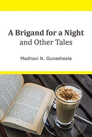 A Brigand for a Night and Other Tales por Madhavi N. Gunasheela FB2 iBook EPUB -