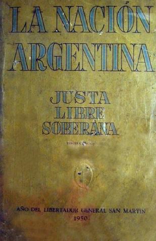 La Nación Argentina: Justa, Libre y Soberana