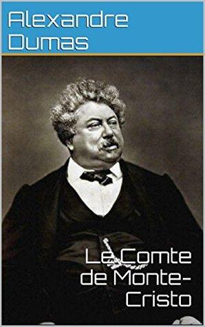 Le Comte de Monte-Cristo (oeuvre complete annotée): par Alexandre Dumas père