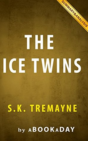 The Ice Twins: by S.K. Tremayne | Summary & Analysis by aBookaDay