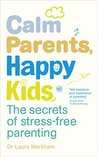 Book cover for Calm Parents, Happy Kids: The Secrets of Stress-free Parenting