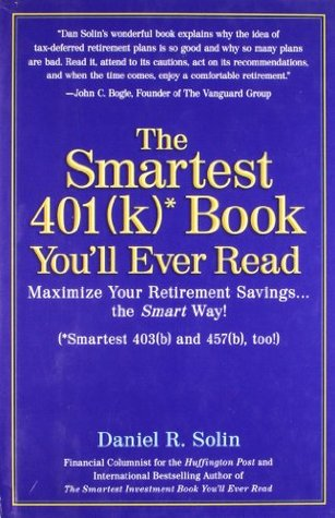The Smartest 401k Book You'll Ever Read by Daniel R. Solin