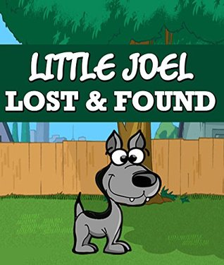 Little Joel Lost & Found: Children's Books and Bedtime Stories For Kids Ages 3-8 for Fun Life Lessons (Books For Kids Series)