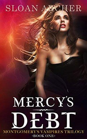 Mercy's Debt: Montgomery's Vampires Trilogy