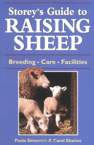 storey s guide to raising sheep breeds care facilities by paula rh goodreads com Are Hard to Raise Sheep storey's guide to raising sheep pdf