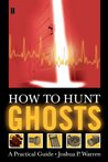 How to Hunt Ghosts: A Practical Guide