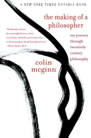Ebook The Making of a Philosopher: My Journey Through Twentieth-Century Philosophy by Colin McGinn PDF!