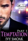 Temptation: Part 1 (The Hunted, #1.1)