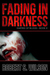 Fading in Darkness by Robert S.  Wilson