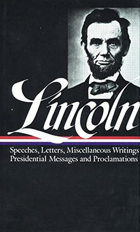 Speeches and Writings, 1859-1865 by Abraham Lincoln