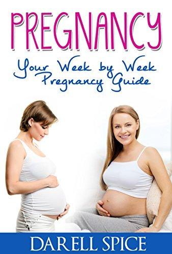 Pregnancy: Your Week by Week Pregnancy Guide