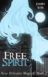 Free Spirit (New Orleans Magick #2)