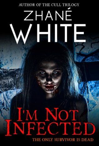 I'm Not Infected (Zhané White's I'm Not Infected Stories Book 1)