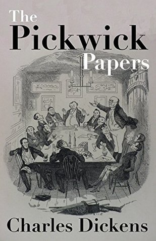 The Pickwick Papers (Original 1832 Edition): Annotated