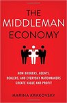The Middleman Economy by Marina  Krakovsky