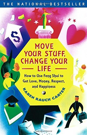 move-your-stuff-change-your-life-how-to-use-feng-shui-to-get-love-money-respect-and-happiness