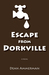 Escape from Dorkville by Dean Ammerman