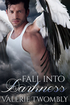 Fall Into Darkness by Valerie Twombly