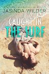 Caught in the Surf by Jasinda Wilder
