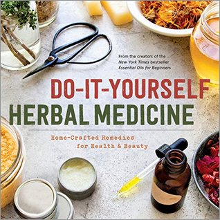 Do it yourself herbal medicine home crafted remedies for health do it yourself herbal medicine home crafted remedies for health and beauty by sonoma press solutioingenieria Choice Image