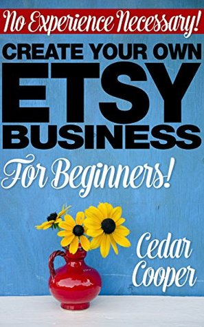 ETSY: No Experience Necessary! Create your Own Etsy Business For Beginners (make money on Etsy by selling online, Etsy SEO, Etsy store marketing & promote. selling success) by New Free World Books