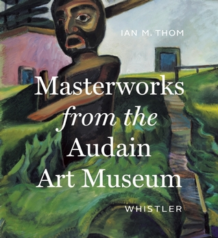 Masterworks from the Audain Art Museum, Whistler