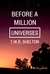 Before a Million Universes by T.W.R. Shelton