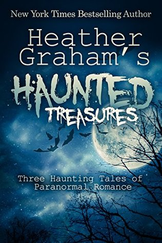 Heather graham's haunted treasures: three haunting tales of paranormal romance by Heather Graham