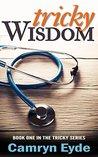 Tricky Wisdom: Year I (Tricky, #1)