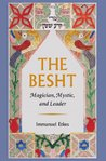 The Besht (The Tauber Institute Series for the Study of European Jewry)