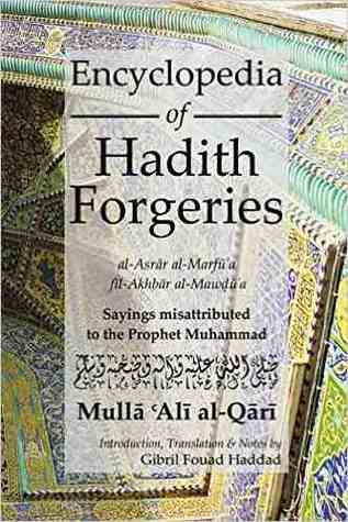 Encyclopedia of Hadith Forgeries: Sayings Misattributed to
