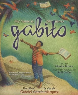 My Name is Gabito / Me llamo Gabito: The Life of Gabriel García Márquez