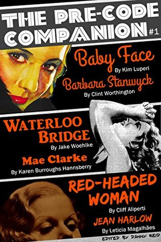 The Pre-Code Companion, Issue #1: Baby Face, Waterloo Bridge, & Red-Headed Woman