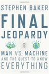 Final Jeopardy: Man vs. Machine and the Quest to Know Everything