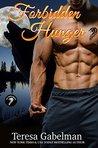 Forbidden Hunger by Teresa Gabelman