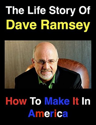 The Life Story Of Dave Ramsey: How To Make It In America