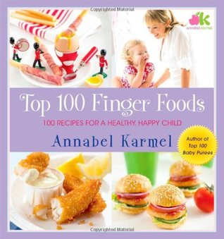 Top 100 finger foods 100 recipes for a healthy happy child by 7554358 forumfinder Gallery