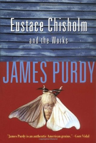 Eustace Chisholm and the Works by James Purdy