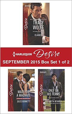 Harlequin Desire September 2015 - Box Set 1 of 2: Claimed / Maid for a Magnate / Only on His Terms