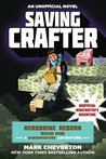 Saving Crafter: Herobrine Reborn Book One: A Gameknight999 Adventure: An Unofficial Minecrafter's Adventure