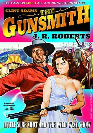 Little Sureshot and the Wild West Show (A Gunsmith Western Book 9)