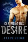 Claiming His Desire (Feral Breed Motorcycle Club, #6)