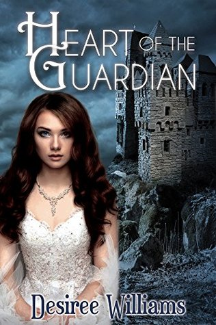Heart of the Guardian by Desiree Williams
