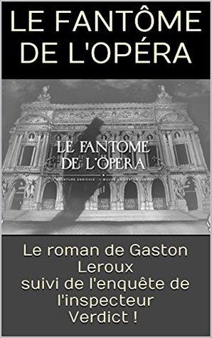 Le Fantôme de l'opéra,  suivi de l'enquête de l'inspecteur Verdict !