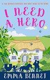 I Need a Hero by Emma Bennet