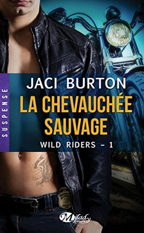 La chevauchée sauvage (Wild Riders, #1)